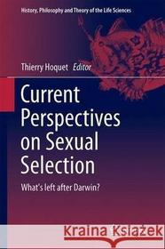 Thierry Hoquet Thierry Hoquet Current Perspectives on Sexual Selection: What's Left After Darwin?