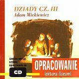 Andrzej I. Kordela (oprac.) Dziady. Część III. Adam Mickiewicz. Opracowanie książki + CD - Andrzej I. Kordela (oprac.), Marcin Bodych (oprac.)