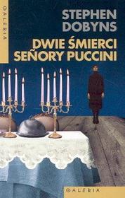 Stephen Dobyns  Dwie śmierci senory Puccini