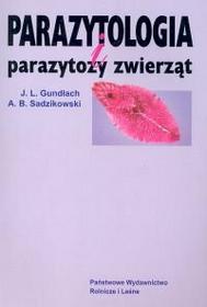 Gundłach Jerzy, Sadzikowski Andrzej B. Parazytologia i parazytozy zwierząt