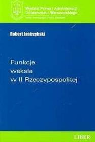 Jastrzębski Robert Funkcje weksla w II Rzeczypospolitej
