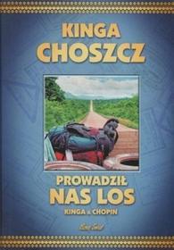 Kinga Choszcz, Radosław Siuda Prowadził nas los