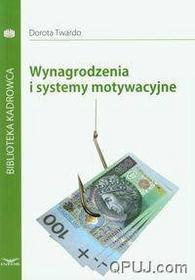 Dorota Twardo Wynagrodzenia i systemy motywacyjne
