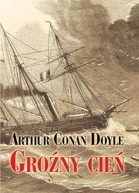 Conan Doyle Arthur Groźny cień + kod na książkę za 1 gr