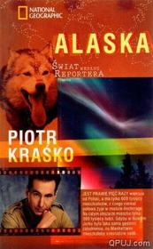 Piotr Kraśko Alaska. Świat według reportera