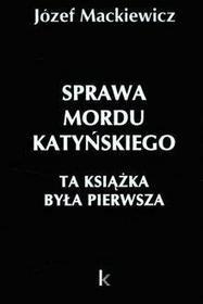 Mackiewicz Józef Sprawa mordu katyńskiego