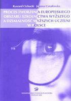Ryszard Cichocki, Joanna Cynalewska Proces tworzenia europejskiego obszaru szkolnictwa wyższego a działalność wyższych uczelni w Polsce