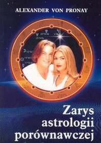 Pronay Alexander Zarys astrologii porównawczej