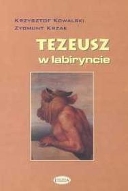 Krzysztof Kowalski, Zygmunt Krzak Tezeusz w labiryncie