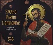 Stare Pieśni Cerkiewne - Nagrania z epoki caratu