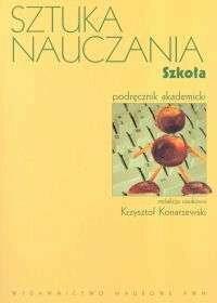 Konarzewski Krzysztof (red.) Sztuka nauczania Szkoła