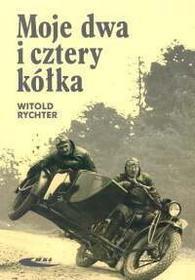 Rychter Witold Moje dwa i cztery kółka