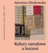 Kłoskowska Antonina Kultury narodowe u korzeni.