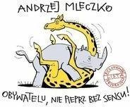 Andrzej Mleczko Obywatelu, nie pieprz bez sensu