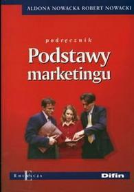 Nowacka Aldona, Nowacki Robert Podstawy marketingu Podręcznik