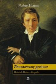 Zbuntowany geniusz. Henrich Heine - biografia