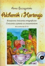 Szczepańska Anna Alchemik I Hortensja + Cd. Kreatywne Ćwiczenia Ortograficzne. Ćwiczenia Czytania Ze Zrozumieniem Dla Uczniów Klas Iv-Vi