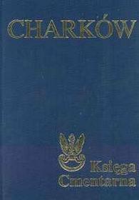 red. Jerzy Ciesielski Charków. Księga Cmentarna - red. Jerzy Ciesielski