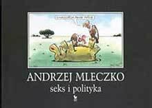 Andrzej  Mleczko Seks i polityka