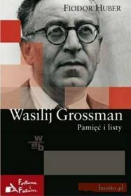 Fiodor Hubera Wasilij Grossman. Pamięć i listy.