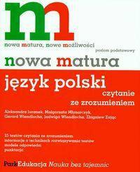 Juranek Aleksandra, Młynarczyk Małgorzata, Wiendlocha Gerard i i Nowa matura Język polski Czytanie ze zrozumieniem