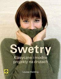 Louisa Harding Swetry. Klasyczne i modne projekty na drutach