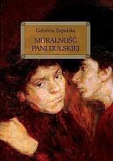 Gabriela Zapolska  Moralność Pani Dulskiej z opracowaniem