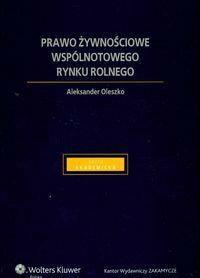Oleszko Aleksander ]]  Prawo żywnościowe wspólnotowego rynku rolnego