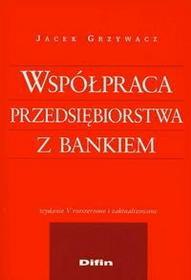Grzywacz Jacek Współpraca przedsiębiorstw z bankiem