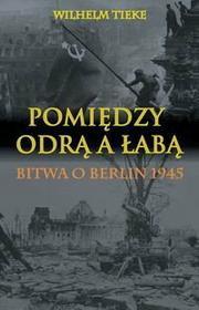 Tieke Wilhelm Pomiędzy Odrą a Łabą + kod na książkę za 1 gr