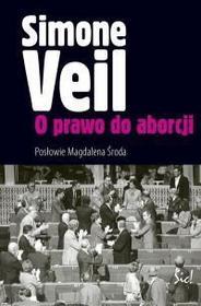 Simone Veil O prawo do aborcji