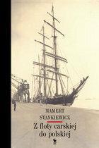Stankiewicz Mamert Z floty carskiej do polskiej
