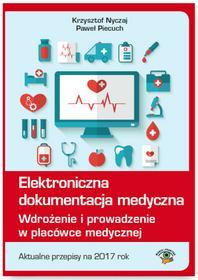 Nyczaj Krzysztof, Piecuch Paweł Elektroniczna dokumentacja medyczna - mamy na stanie, wyślemy natychmiast