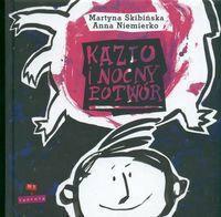 Skibińska Martyna Kazio i nocny potwór