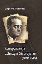 Siemaszko Zbigniew S. ]]  Korespondencja z Jerzym Giedroyciem 1959 - 2000
