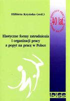 Redakcja: Elżbieta Kryńska Elastyczne formy zatrudnienia i organizacji pracy a popyt na pracę w Polsce