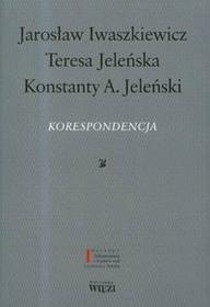 Iwaszkiewicz Jarosław, Jeleńska Teresa, Jeleński Konstanty A. Korespondencja