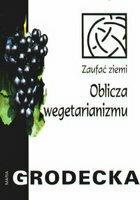 Maria Grodecka Oblicza wegetarianizmu