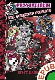 Monster High. tom 4. Monster High. Przyjaciółki na zawsze razem (MOBI)