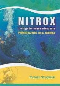 Strugalski Tomasz Nitrox i wstęp do innych mieszanin