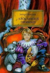 Korczak Janusz Król Maciuś Pierwszy - Korczak Janusz