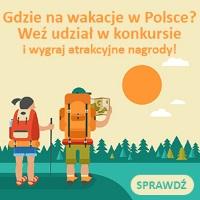 Gdzie na wakacje w Polsce? Weź udział w konkursie!