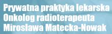 Onkolog Mirosława Matecka-Nowak, Prywatny Gabinet Onkologiczny - Poznań, Oppmana 16