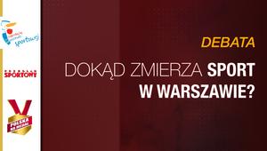 Dokąd zmierza sport w Warszawie?