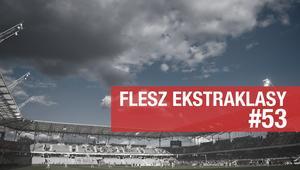 Flesz Ekstraklasy, odcinek 53
