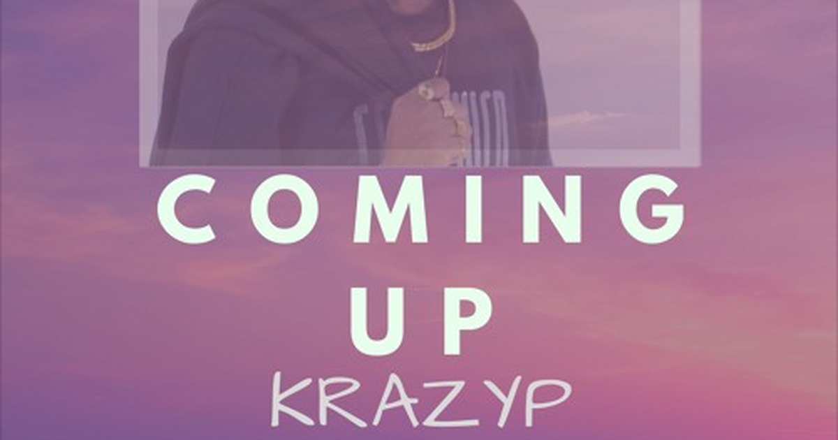 Talented singer, KrazyP releases new single, 'WE COMING UP'