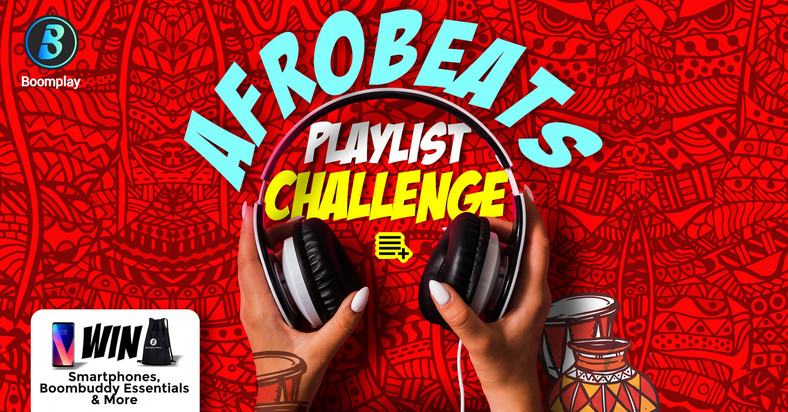 Afrobeats lover? Enter the Afrobeats Playlist Challenge to win big this #BoomFelabration