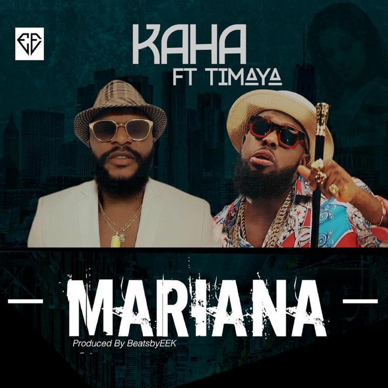 Kaha 'Mariana' featuring Timaya [Kaha]