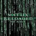 "Soundtrack - ""The Matrix Reloaded"""