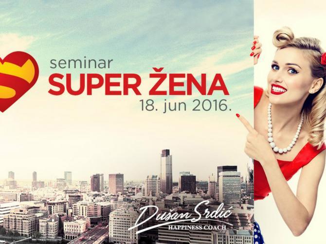 """Seminar """"Super žena"""": Vreme je da i vi budete jedna od uspešnih dama puna samopouzdanja"""